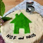 Hof und Haus feiert 5-jähriges Jubiläum
